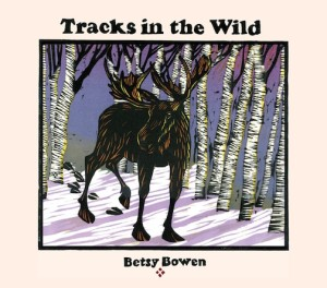 """Tracks in the Wild"" by Betsy Bowen."