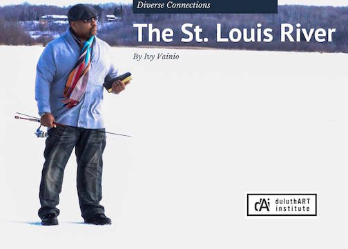 """""""Diverse Connections: The St. Louis River."""" photographs by Ivy Vaino."""