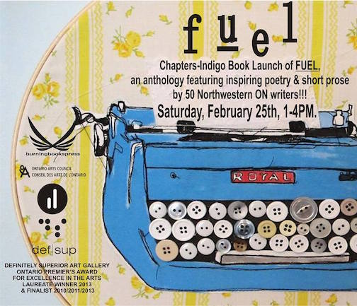 "Definitely Superior Art Gallery in Thunder Bay will launch the chapters book ""Fuel"" with a spoken word performance from 1-4 p.m. (EDT) on Saturday."
