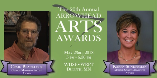 The Arrowhead Regional Arts Council will present the 2018 Arts Awards in Duluth on Wednesday.
