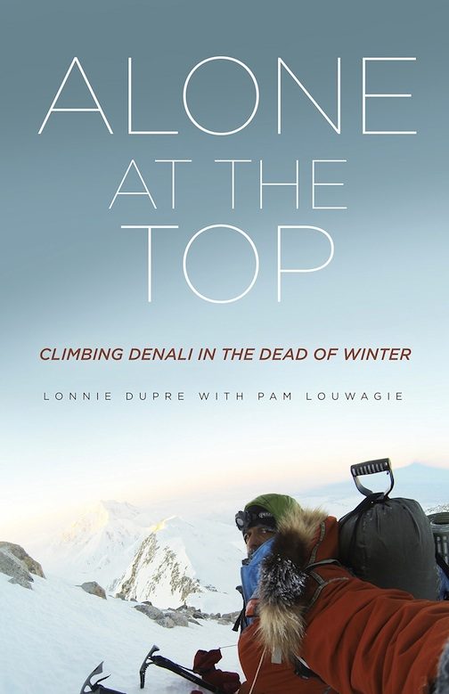 "Lonnie Dupre chronicles the challenges of climbing Denali, the highest peak in the continent, in his new book, ""Alone at the Top."""