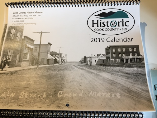 The Cook County Historical Society has put a calendar for 2019 featuring historic photos of Cook County. The calendar can be found at the Historical Society and at the Johnson Heritage Post.
