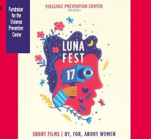 Lunafest, films by, for and about women, will be held at the Arrowhead Center for the Arts at 7 p.m. Saturday.