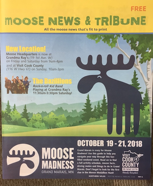 The Moose News & Tribune has listings of all the events during Moose Madness Weekend. It's free. Look for it around town.