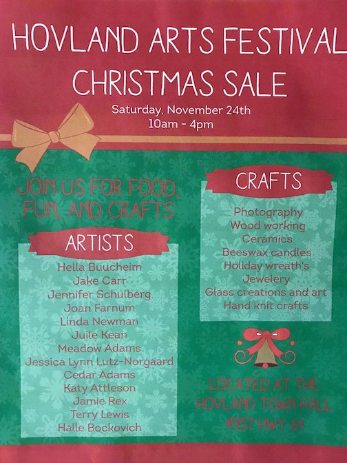 The Hovland Arts Festival Christmas Sale is Saturday from 10 a.m. to 4 p.m.