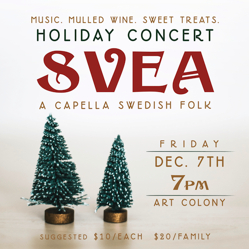 The SVEA holiday concert is at the Art Colony on Friday night.