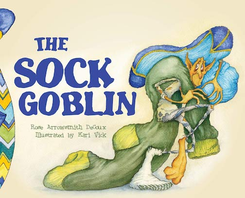 "Author Rose Arrowsmith DeCoux and Illustrator Kari Vick will be at Drury Lane Books on Saturday to sign their book, ""The Sock Goblin."""