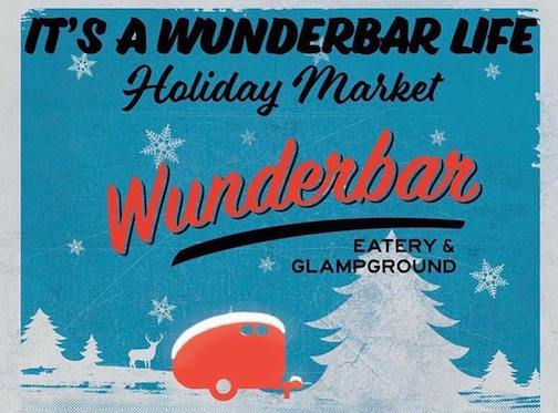 Wunderbar's Holiday Market is on Thursday. Arts & Crafts, music and more.