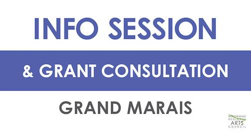 The Arrowhead Regional Arts Council will be in Grand Marais for an info session and grant consultation on Saturday, June 22 at the Grand Marais Art Colony.