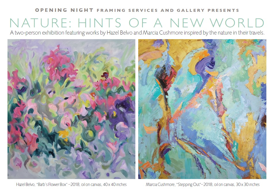 Hazel Belvo and Marcia Cushmore have opened at exhibit at