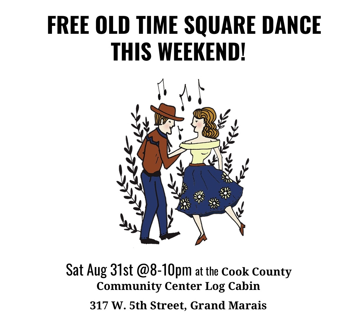 A Community Square Dance will be held in the Log Building at the Community Center starting at 8 p.m.