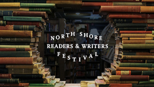 The North Shore Readers and Writers Festival is Nov.