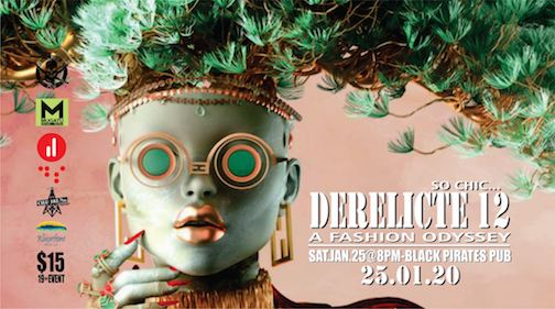Derelicte !2: A Fashion Odyssey, put on by the Definitely Superior Art Gallery will be held at the Black Pirates Pub on Saturday, Jan. 25.