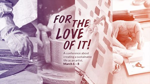 For The Love Of It! conference at the Grand Marais Art Colony is March 6-8.