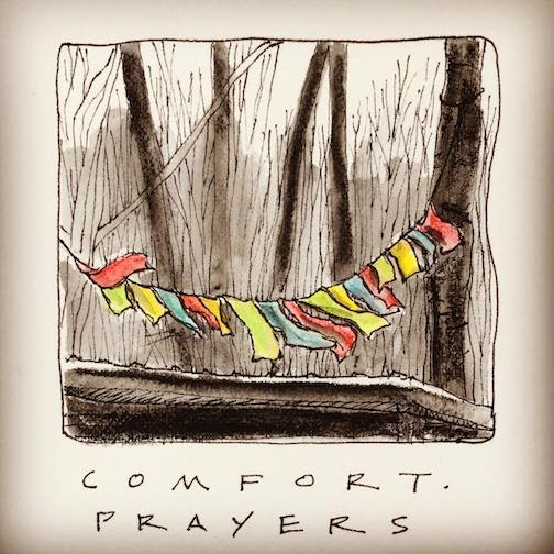 Comfort. Prayers for the planet. By Betsy Bowen.