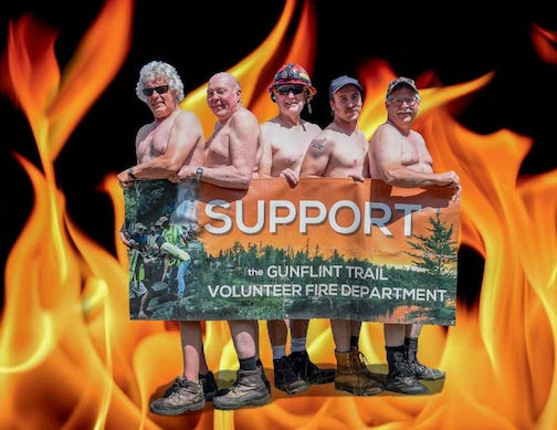 "The Gunflint Trail Volunteer Fire Department has produced a ""hunky firemen"" parody calendar as a fundraiser to offset loses from having to cancel fundraising events this summer. The calendar can be found at local venues as well as Etsy. See link below."