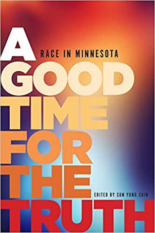 "This year's selection for Minnesota Reads is ""A Good Time for the Truth: Race in Minnesota."""