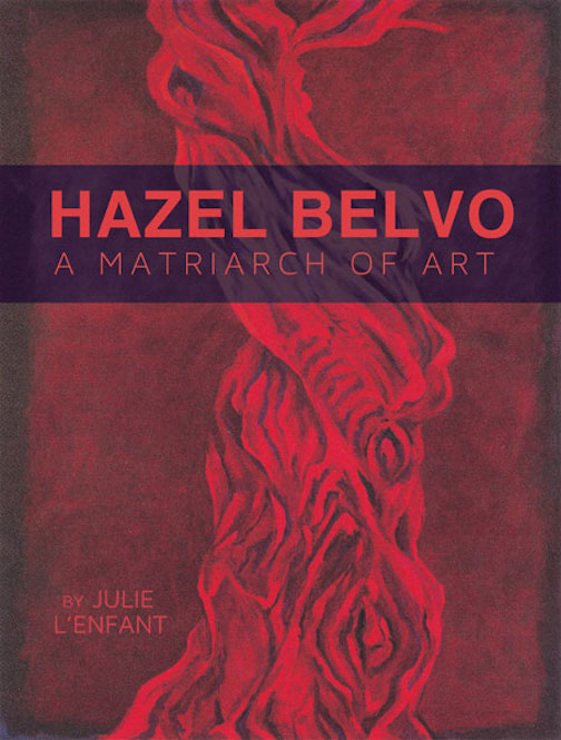 """A book about Hazel Belvo entitled """"A Matriarch of Art"""" will be out this fall."""
