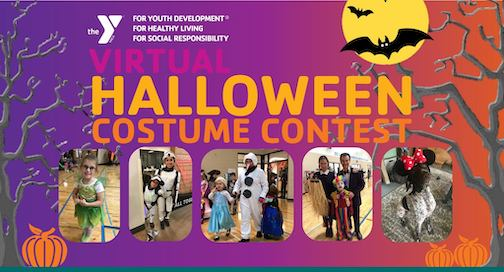 The YMCA will host a virtual Halloween costume contest on its Facebook page starting Oct. 29. Post a photograph here.