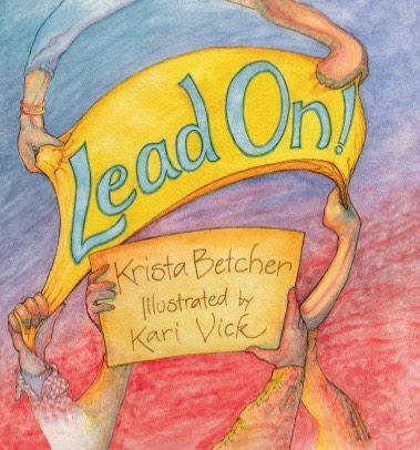 """Lead on,"" one of the books Kari Vick has illustrated."