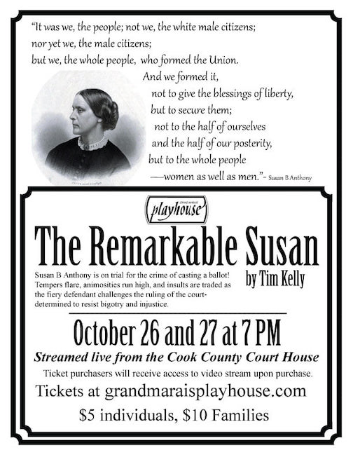 """The Grand Marais Playhouse will live stream a production of """"The Remarkable Susan"""" from the Cook County Courthouse at 7 p.m. Monday and Tuesday. For tickets, click here."""