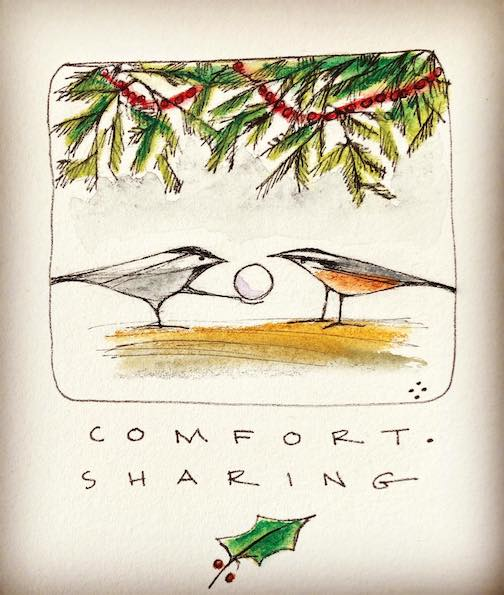 Sharing holiday time. Wishing you will find comfort and fresh ways. By Betsy Bowen.