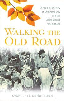 """Staci Lola Drouillard won Northeast Minnesto Book Award in Best Nonfiction for her book, """"Walking the Old Road: A People's History of Chippewa City and the Grand Marais Anishinaabe."""""""