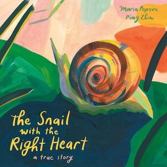 The Snail with the Right Heart: A True Story by