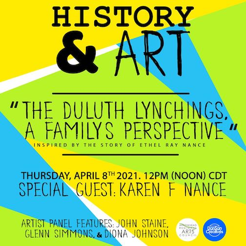 "The Arrowhead Regional Arts Council will present ""History and Art: ""History & Art: The Duluth Lynchings. A Family's Perspective,"" Thursday, April 8, 12 noon. To register, click here"
