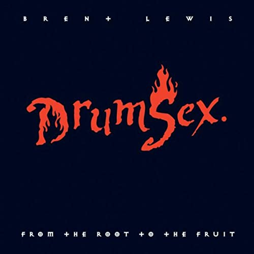 Here's a cut from Brent Lewis' album, Drum Sex. Click here to listen.