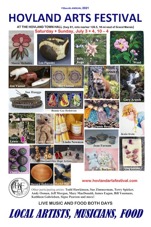 The Hovland Arts Festival will be held at the Hovland Town Hall July 3-4.