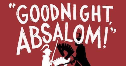The comedy, Good Night Absalom! presented by
