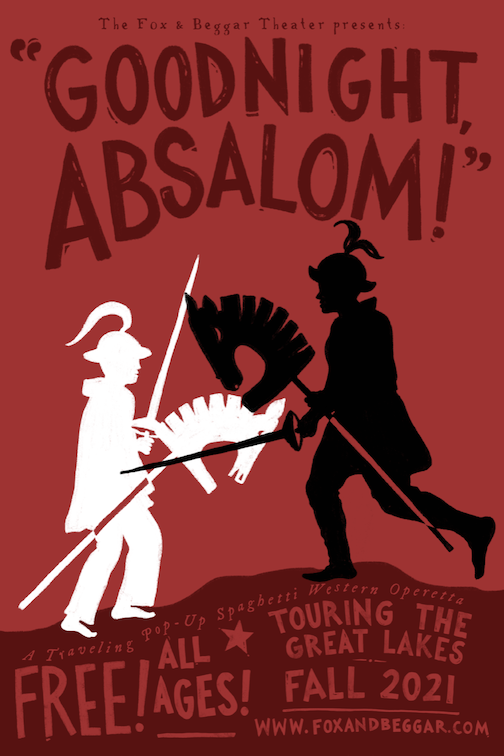 """he Fox & Beggar Theater presents """"Goodnight, Absalom,"""" in Harbor Park, 7:30 p.m. Free and open to the public."""