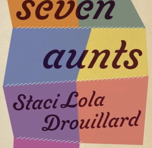 Staci Drouillard's new book, Seven Aunts, published by the University of Minnesota Press, will come out this spring.
