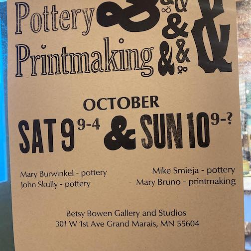 A pop-up Pottery & Printmaking sale will b held in front of Betsy Bowen's Studio on Saturday and Sunday.